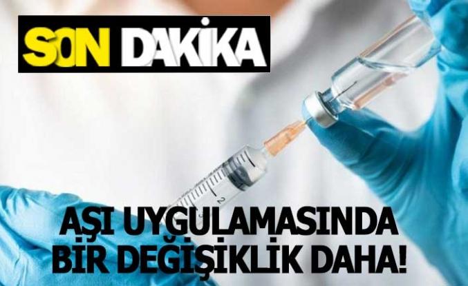 Aşı uygulamasında bir değişiklik daha!
