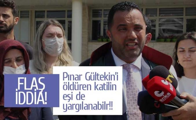 Pınar Gültekin'in aile avukatından flaş iddia!
