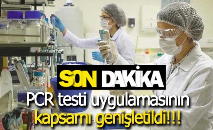 Bakanlık genelge gönderdi! PCR testi uygulamasının kapsamı genişletildi
