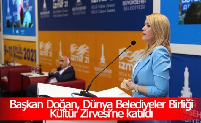 Başkan Doğan, Dünya Belediyeler Birliği Kültür Zirvesi'ne katıldı