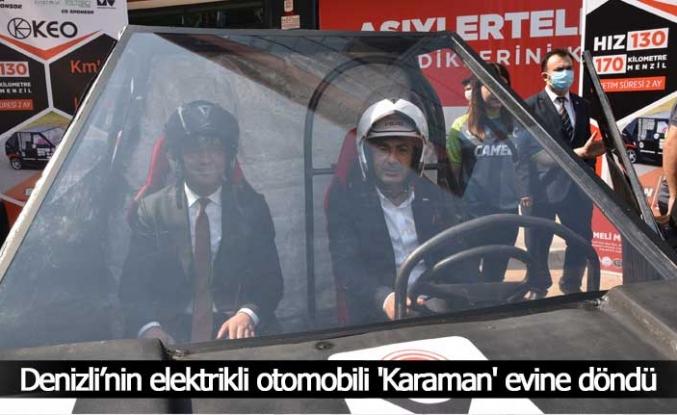 Denizli'nin elektrikli otomobili 'Karaman' evine döndü