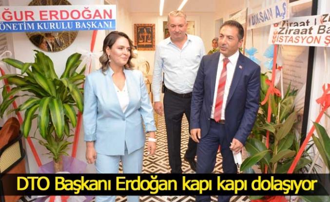 DTO Başkanı Erdoğan kapı kapı dolaşıyor