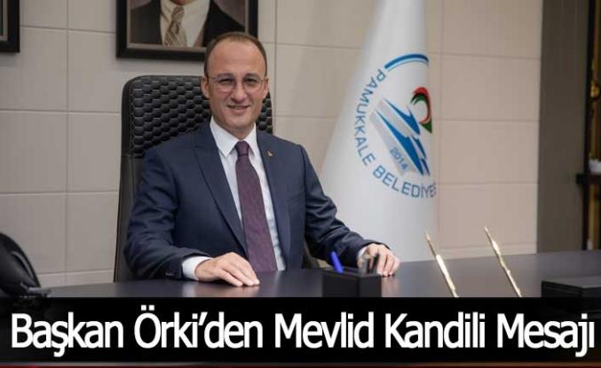 Başkan Örki'den Mevlid Kandili Mesajı
