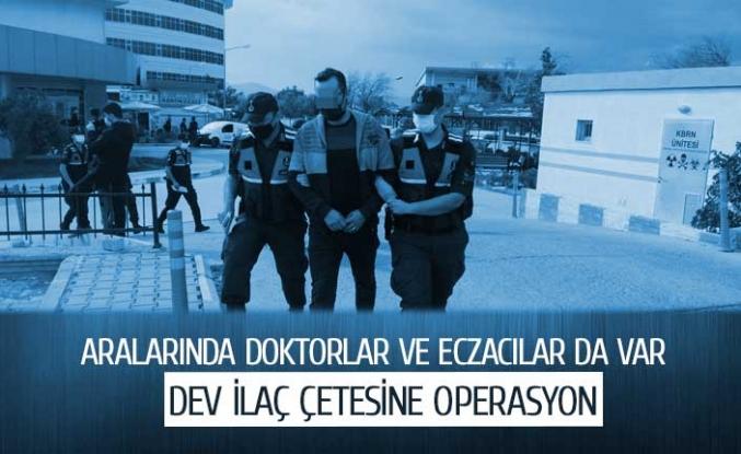 Doktor çetesine operasyon!