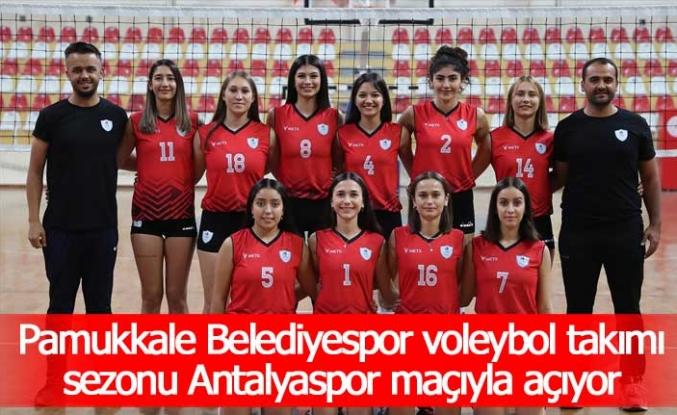 Pamukkale Belediyespor voleybol takımı sezonu Antalyaspor maçıyla açıyor