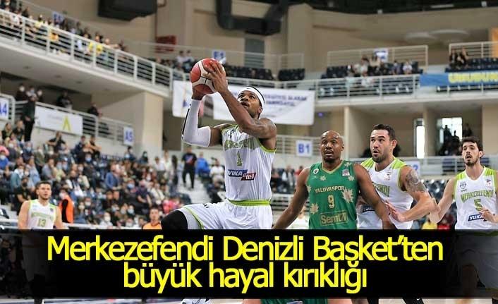 Merkezefendi Denizli Basket'ten büyük hayal kırıklığı