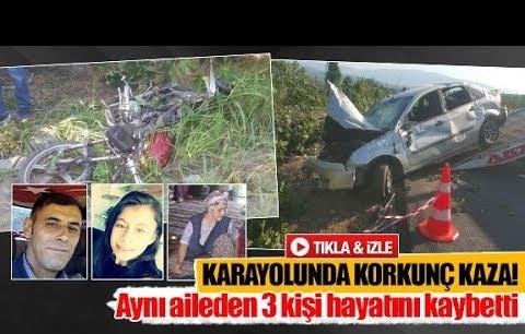 Aynı aileden 3 kişi hayatını kaybetti