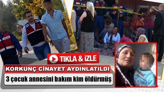 DENİZLİ'DEKİ KORKUNÇ CİNAYET AYDINLATILDI