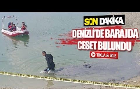 Denizli'de barajda ceset bulundu
