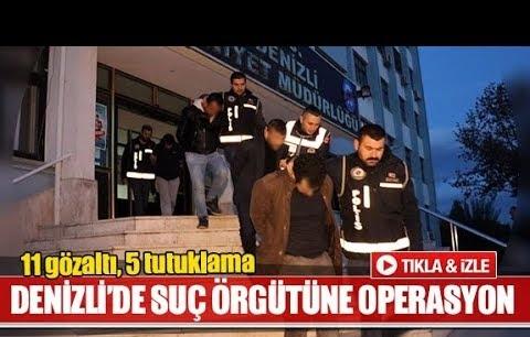 Denizli'de suç örgütüne operasyon