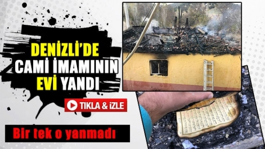 Denizli'de cami imamının evi yandı