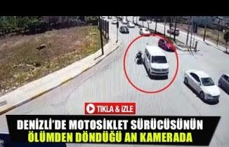 Denizli'de motosiklet sürücüsünün ölümden döndüğü an kamerada