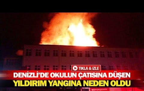 Denizli'de okulun çatısına düşen yıldırım yangına neden oldu