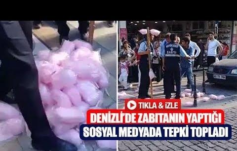 Denizli'de zabıtanın yaptığı sosyal medyada tepki topladı