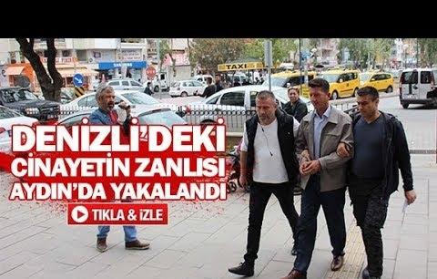 Denizli'deki cinayetin zanlısı Aydın'da yakalandı