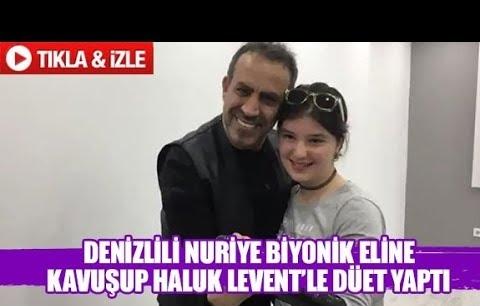 Denizlili Nuriye biyonik eline kavuşup Haluk Levent'le düet yaptı