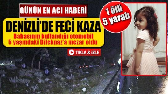DENİZLİ'DE FECİ KAZA 1 ÖLÜ 5 YARALI