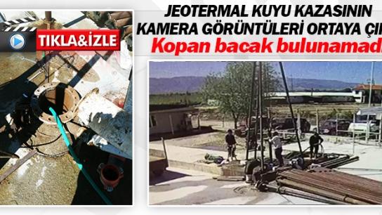 JEOTERMAL KUYU KAZASININ KAMERA GÖRÜNTÜLERİ ORTAYA ÇIKTI