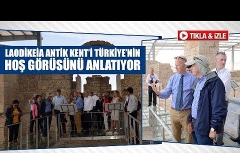 Laodikeia Antik Kent'i Türkiye'nin hoş görüsünü anlatıyor
