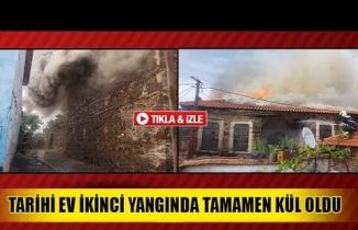 Tarihi ev ikinci yangında tamamen kül oldu