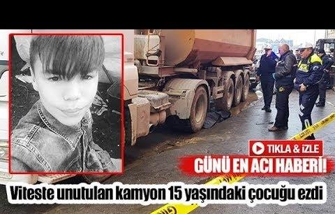 Viteste unutulan kamyon 15 yaşındaki çocuğu ezdi